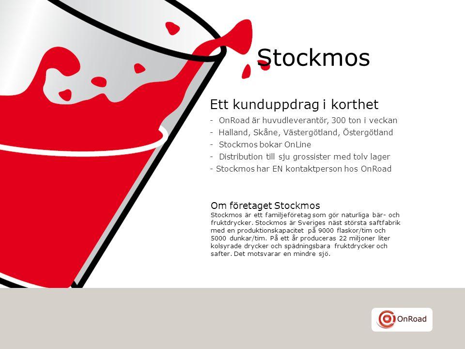 Ett kunduppdrag i korthet - OnRoad är huvudleverantör, 300 ton i veckan - Halland, Skåne, Västergötland, Östergötland - Stockmos bokar OnLine - Distri
