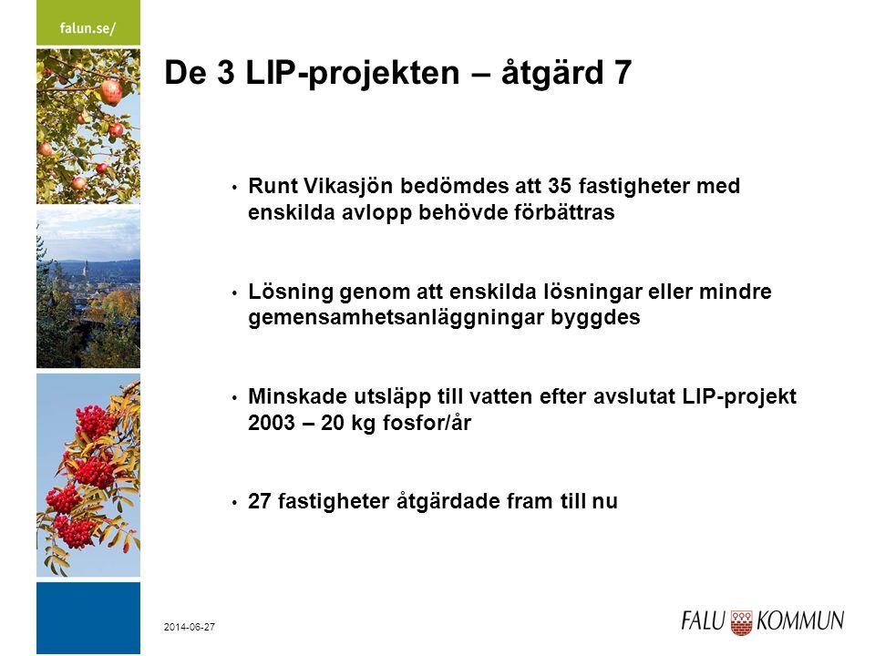 2014-06-27 De 3 LIP-projekten – åtgärd 7 • Runt Vikasjön bedömdes att 35 fastigheter med enskilda avlopp behövde förbättras • Lösning genom att enskilda lösningar eller mindre gemensamhetsanläggningar byggdes • Minskade utsläpp till vatten efter avslutat LIP-projekt 2003 – 20 kg fosfor/år • 27 fastigheter åtgärdade fram till nu