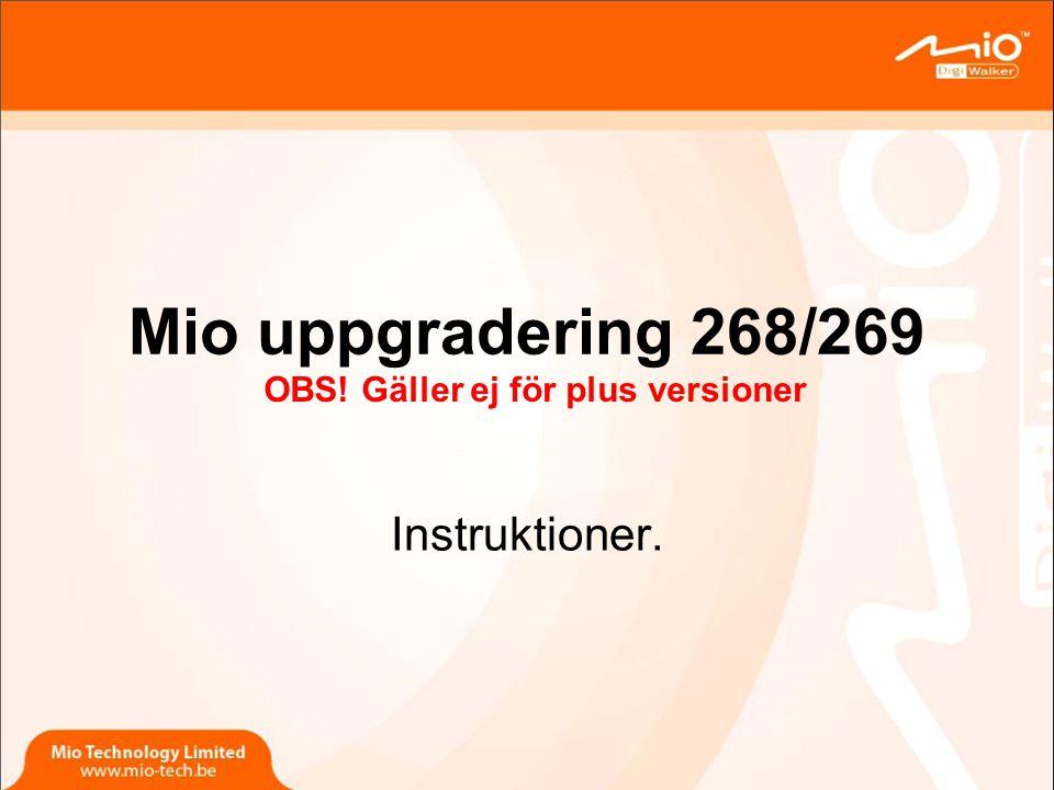 Mio uppgradering 268/269 Instruktioner. OBS! Gäller ej för plus versioner