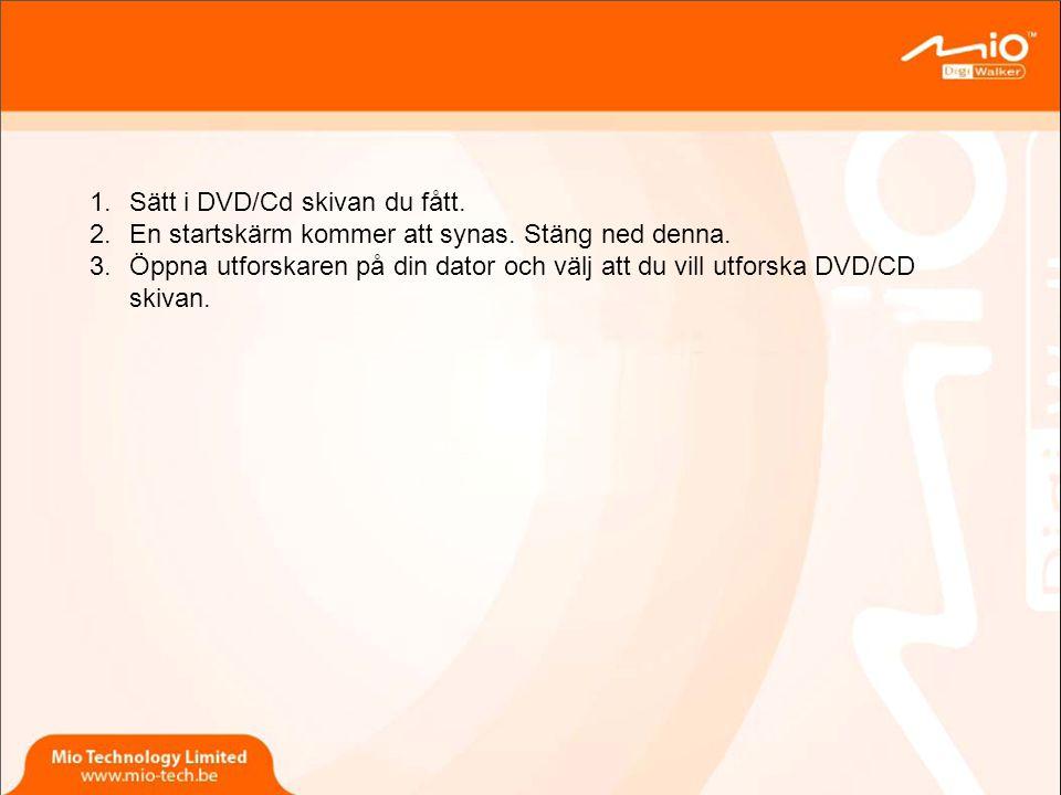 1.Sätt i DVD/Cd skivan du fått.2.En startskärm kommer att synas.