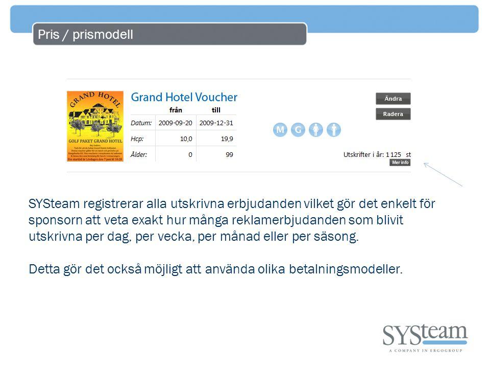Pris / prismodell SYSteam registrerar alla utskrivna erbjudanden vilket gör det enkelt för sponsorn att veta exakt hur många reklamerbjudanden som blivit utskrivna per dag, per vecka, per månad eller per säsong.