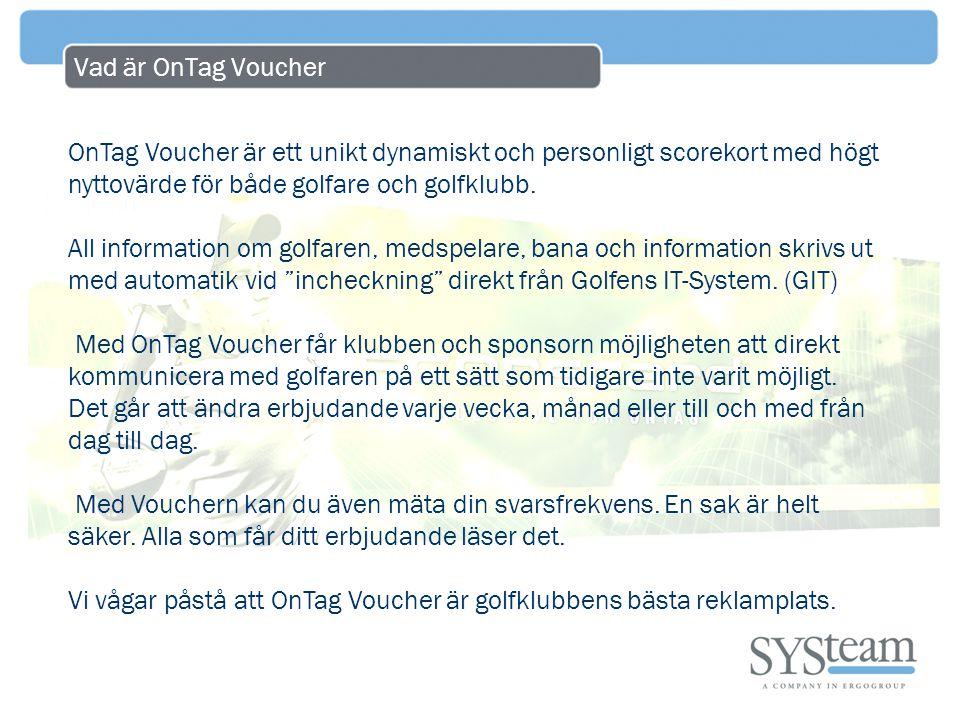 OnTag Voucher - Information En av de största fördelarna med OnTag för golfaren är att all tänkbar information finns utskrivet på scorekortet.