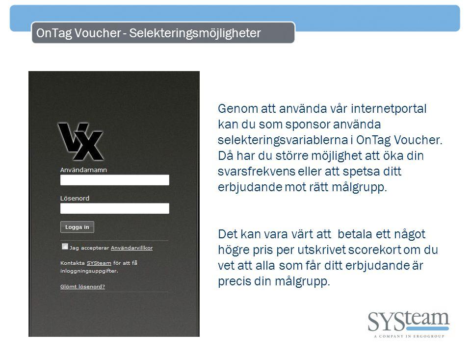 OnTag Voucher - Selekteringsmöjligheter Genom att använda vår internetportal kan du som sponsor använda selekteringsvariablerna i OnTag Voucher.
