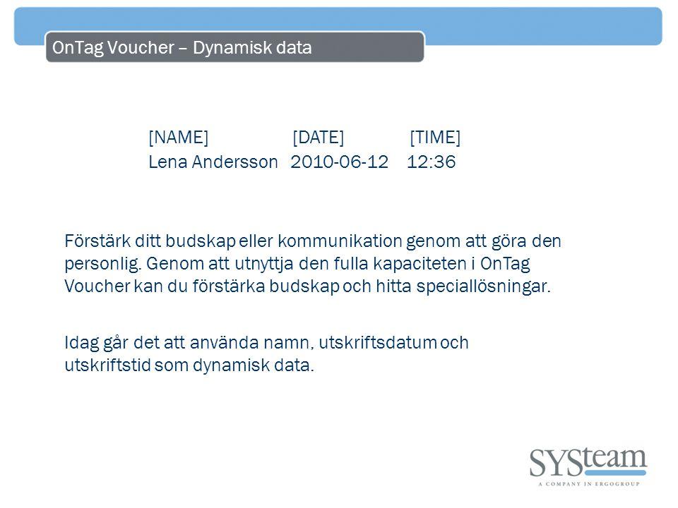 OnTag Voucher – Dynamisk data Förstärk ditt budskap eller kommunikation genom att göra den personlig.
