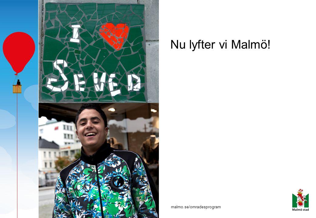 Nu lyfter vi Malmö! malmo.se/omradesprogram