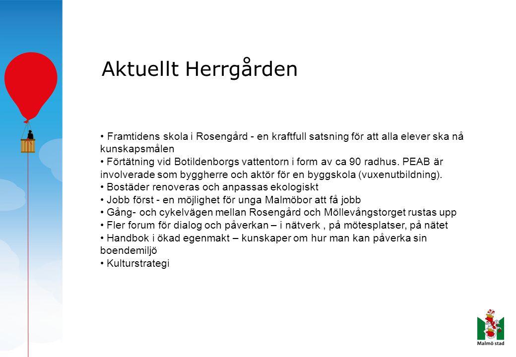 Aktuellt Herrgården • Framtidens skola i Rosengård - en kraftfull satsning för att alla elever ska nå kunskapsmålen • Förtätning vid Botildenborgs vat