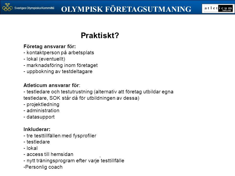 Sveriges Olympiska Kommitté OLYMPISK FÖRETAGSUTMANING. Praktiskt? Företag ansvarar för: - kontaktperson på arbetsplats - lokal (eventuellt) - marknads