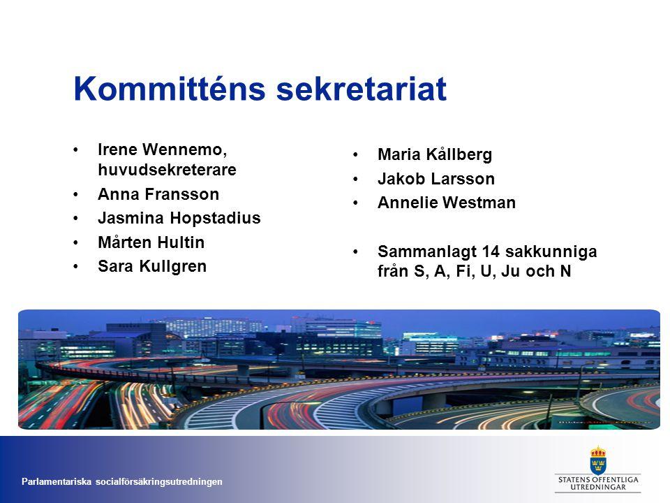 Parlamentariska socialförsäkringsutredningen Kommitténs sekretariat •Irene Wennemo, huvudsekreterare •Anna Fransson •Jasmina Hopstadius •Mårten Hultin