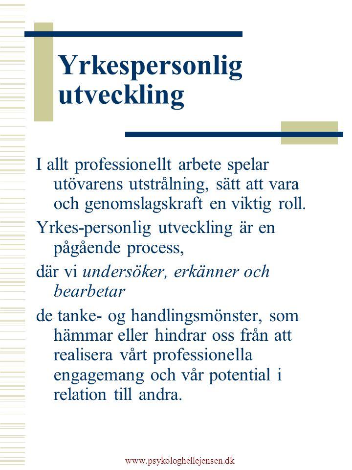 www.psykologhellejensen.dk Yrkespersonlig utveckling I allt professionellt arbete spelar utövarens utstrålning, sätt att vara och genomslagskraft en v