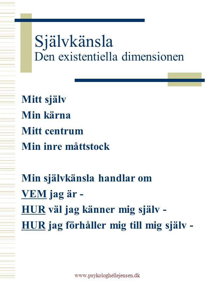 www.psykologhellejensen.dk Självtillit Den pedagogiska dimensionen Det jag kan -är bra på -är duktig på