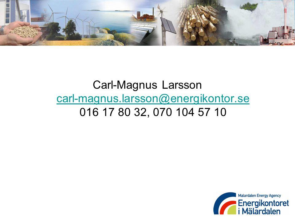 Carl-Magnus Larsson carl-magnus.larsson@energikontor.se 016 17 80 32, 070 104 57 10 carl-magnus.larsson@energikontor.se