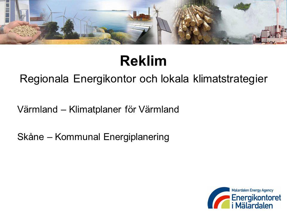 Reklim Regionala Energikontor och lokala klimatstrategier Värmland – Klimatplaner för Värmland Skåne – Kommunal Energiplanering