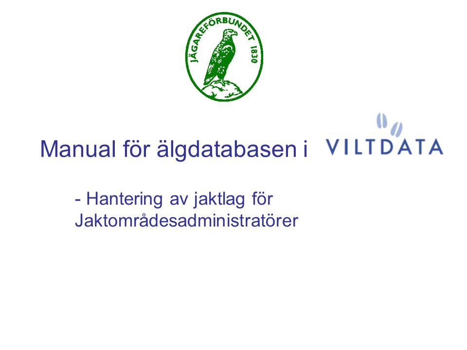 Manual för älgdatabasen i - Hantering av jaktlag för Jaktområdesadministratörer
