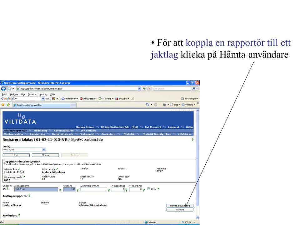 • För att koppla en rapportör till ett jaktlag klicka på Hämta användare