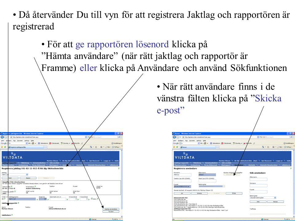 • Vidare kan Du inne på Jaktlag/rapportör uppge Jaktledare, glöm inte Spara • Informationen inom ramen tas ur länsstyrelsens register en gång per år.