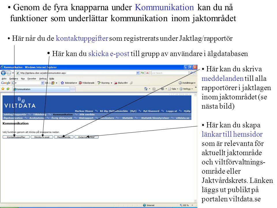 • Meddelande nås av rapportörerna genom en klickbar röd text när de loggar in.