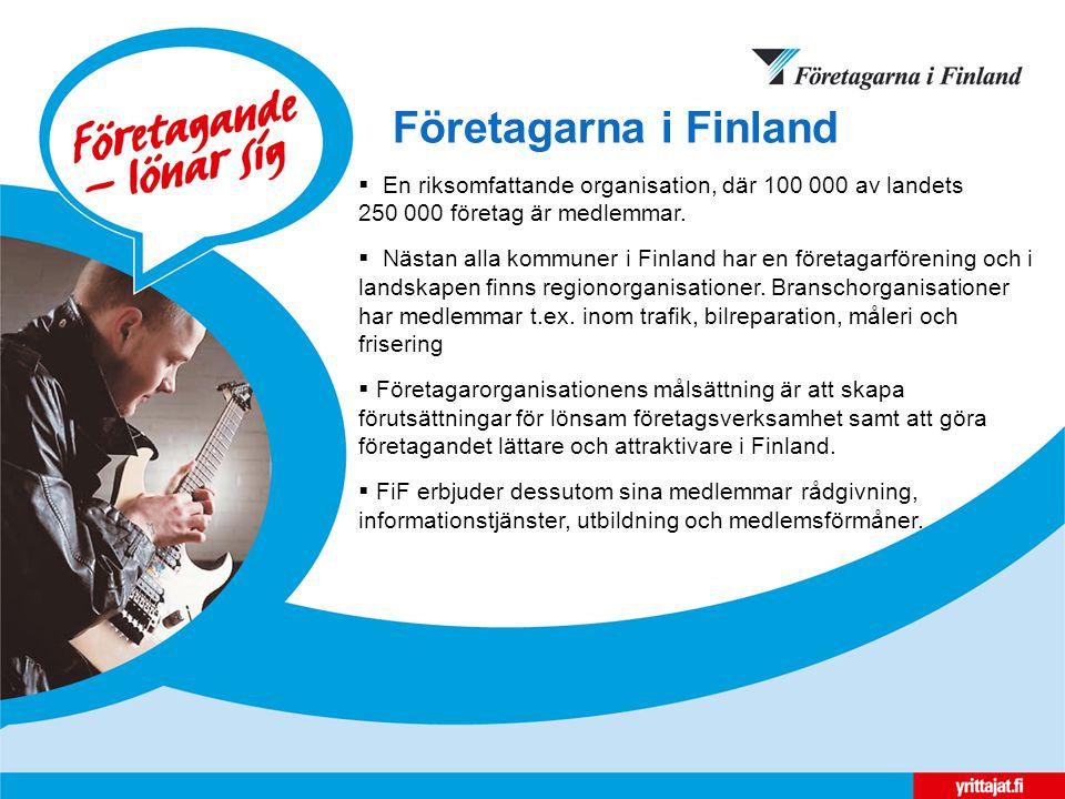 Företagarna i Finland  En riksomfattande organisation, där 100 000 av landets 250 000 företag är medlemmar.
