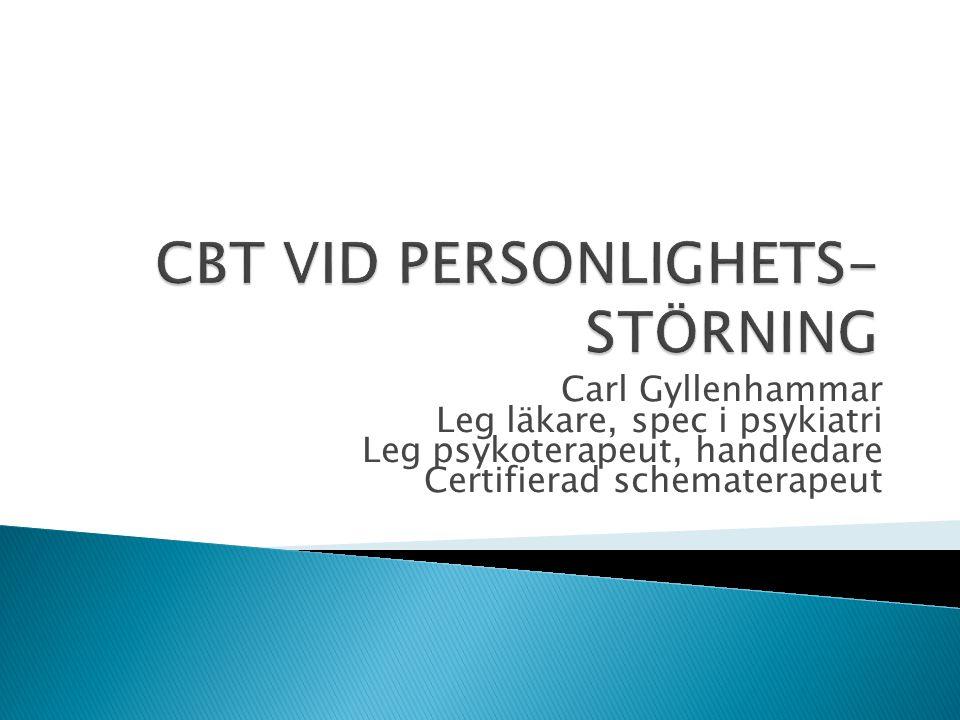 Carl Gyllenhammar Leg läkare, spec i psykiatri Leg psykoterapeut, handledare Certifierad schematerapeut