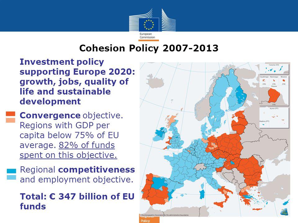 Regional Policy │ 4 Cohesion Policy 07-13 (€ 347 billion) European Regional Development Fund (ERDF) (Europeiska regionala utvecklings- fonden, ERUF) Cohesion Fund (CF) (Sammanhållningsfonden) European Social Fund (ESF) (Europeiska socialfonden, ESF) DG REGIO DG EMPLOYMENT