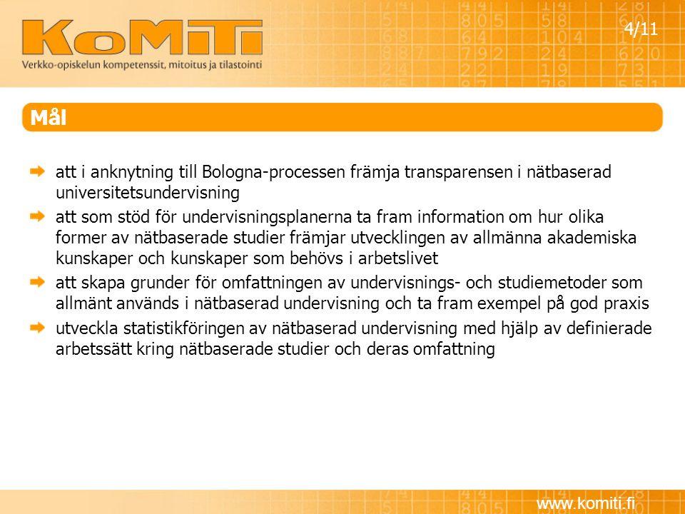 www.komiti.fi Mål att i anknytning till Bologna-processen främja transparensen i nätbaserad universitetsundervisning att som stöd för undervisningspla