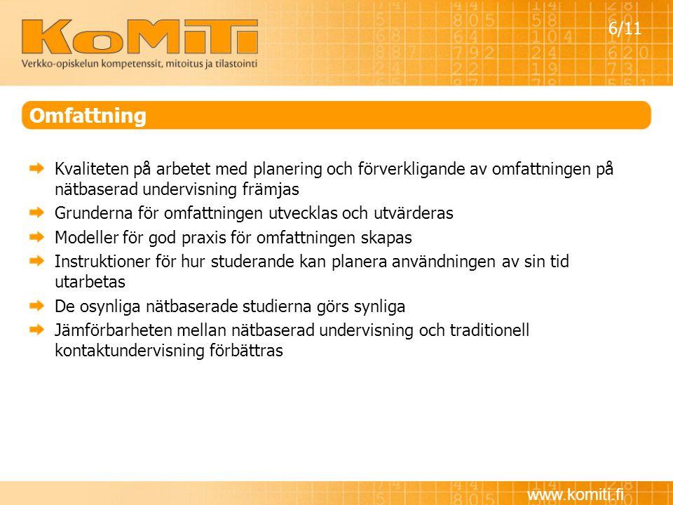 www.komiti.fi Omfattning Kvaliteten på arbetet med planering och förverkligande av omfattningen på nätbaserad undervisning främjas Grunderna för omfat