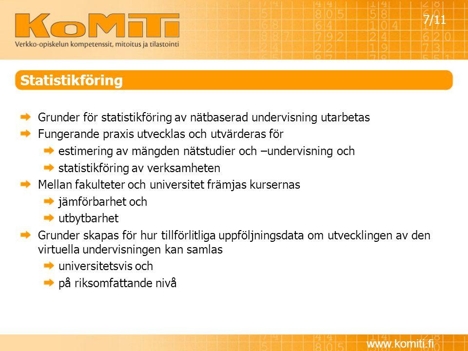 www.komiti.fi Statistikföring Grunder för statistikföring av nätbaserad undervisning utarbetas Fungerande praxis utvecklas och utvärderas för estimeri