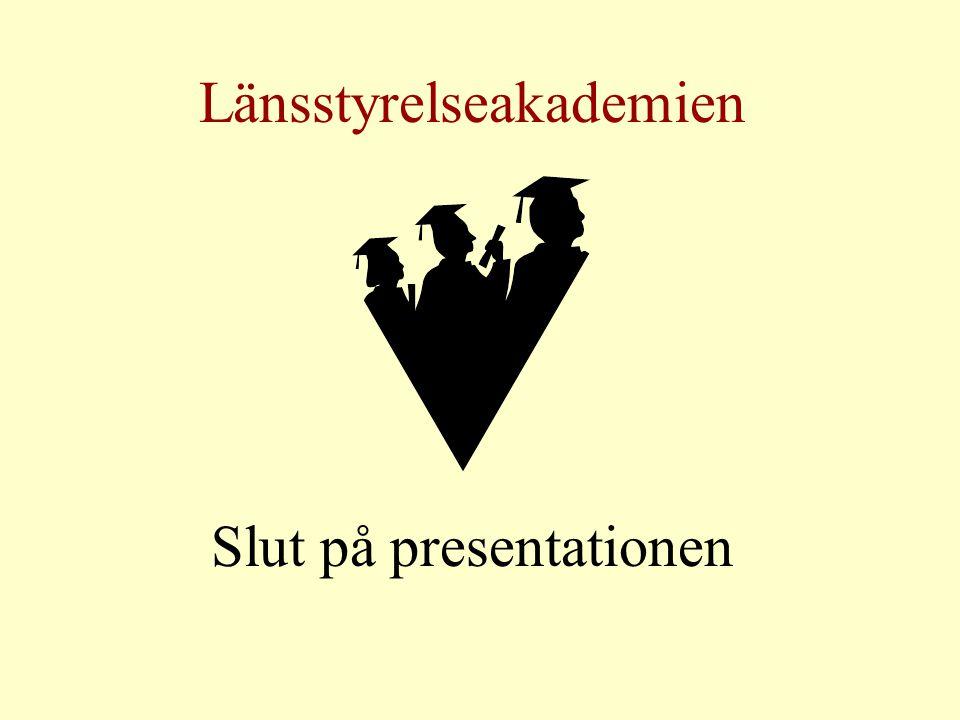 Länsstyrelseakademien Slut på presentationen