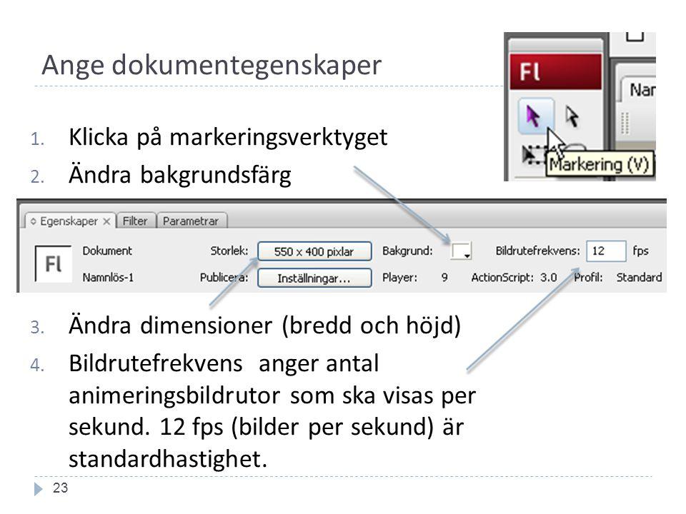 Ange dokumentegenskaper 23 1. Klicka på markeringsverktyget 2.