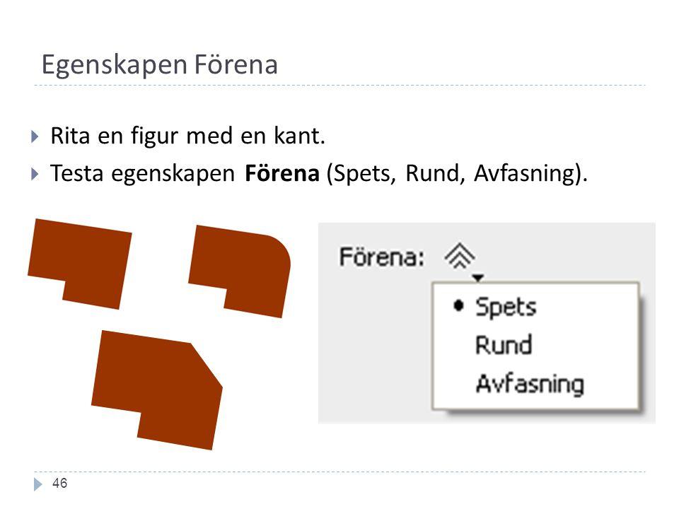 Egenskapen Förena 46  Rita en figur med en kant.