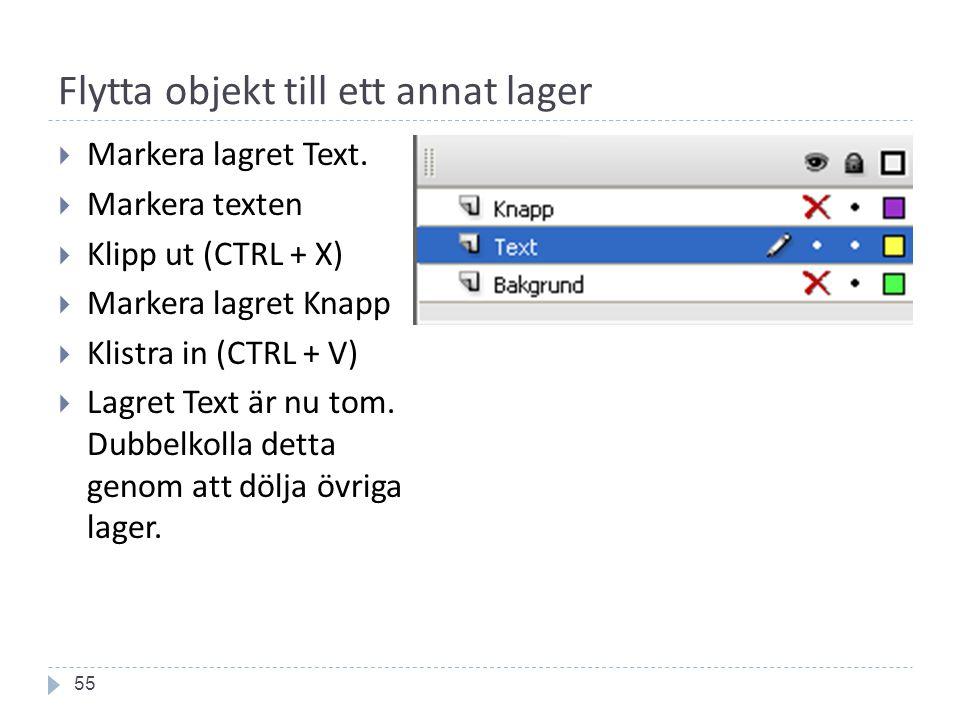 Flytta objekt till ett annat lager 55  Markera lagret Text.