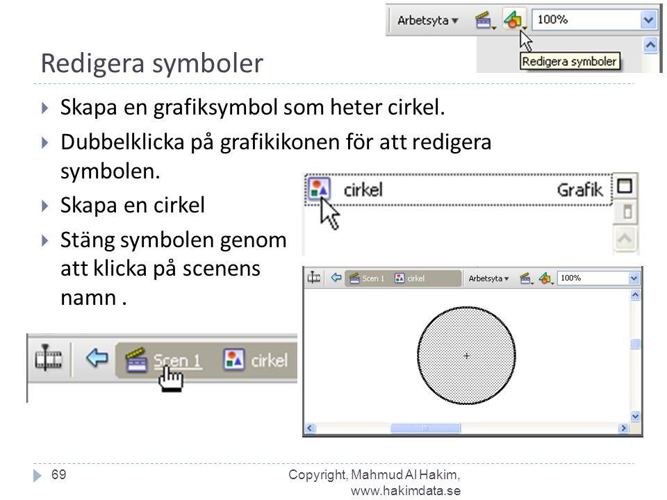 Redigera symboler  Skapa en grafiksymbol som heter cirkel.