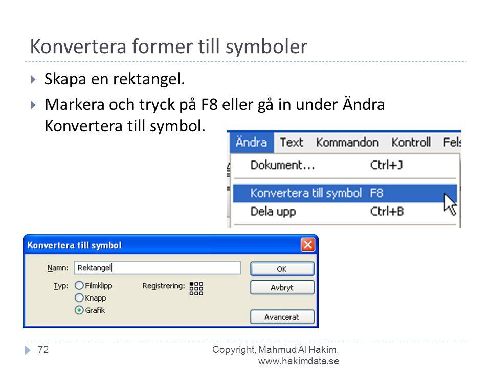 Konvertera former till symboler  Skapa en rektangel.