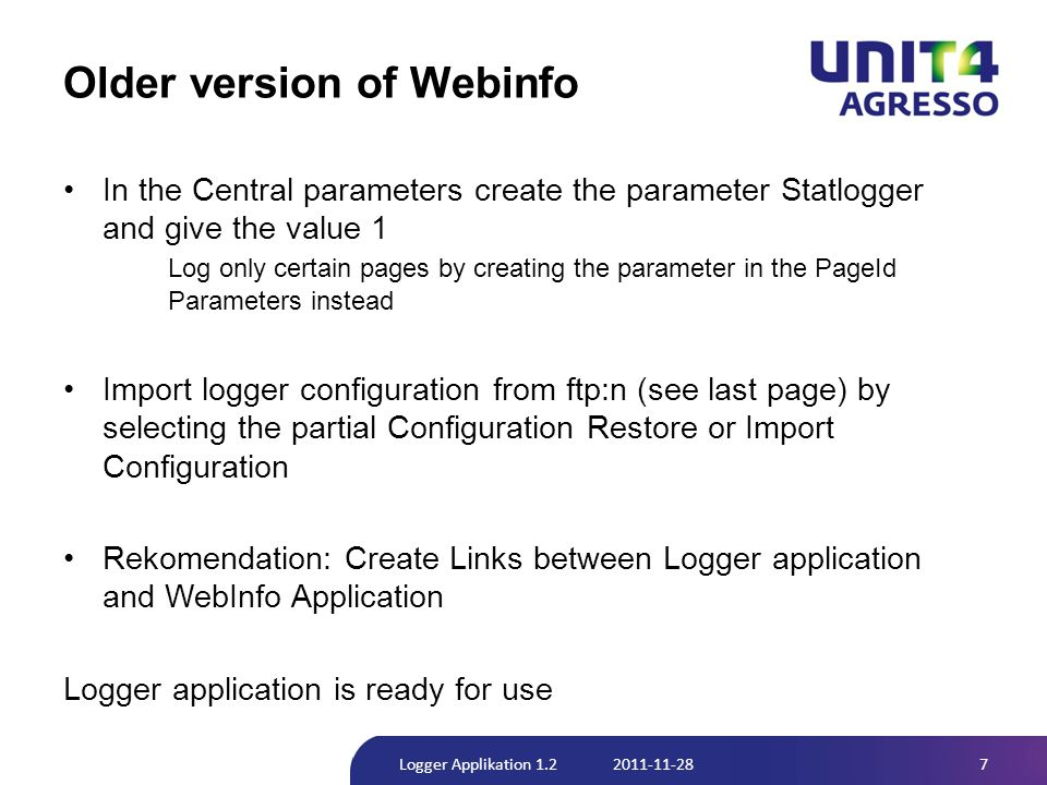 Older version of Webinfo •In the Central parameters create the parameter Statlogger and give the value 1 Log only certain pages by creating the parame