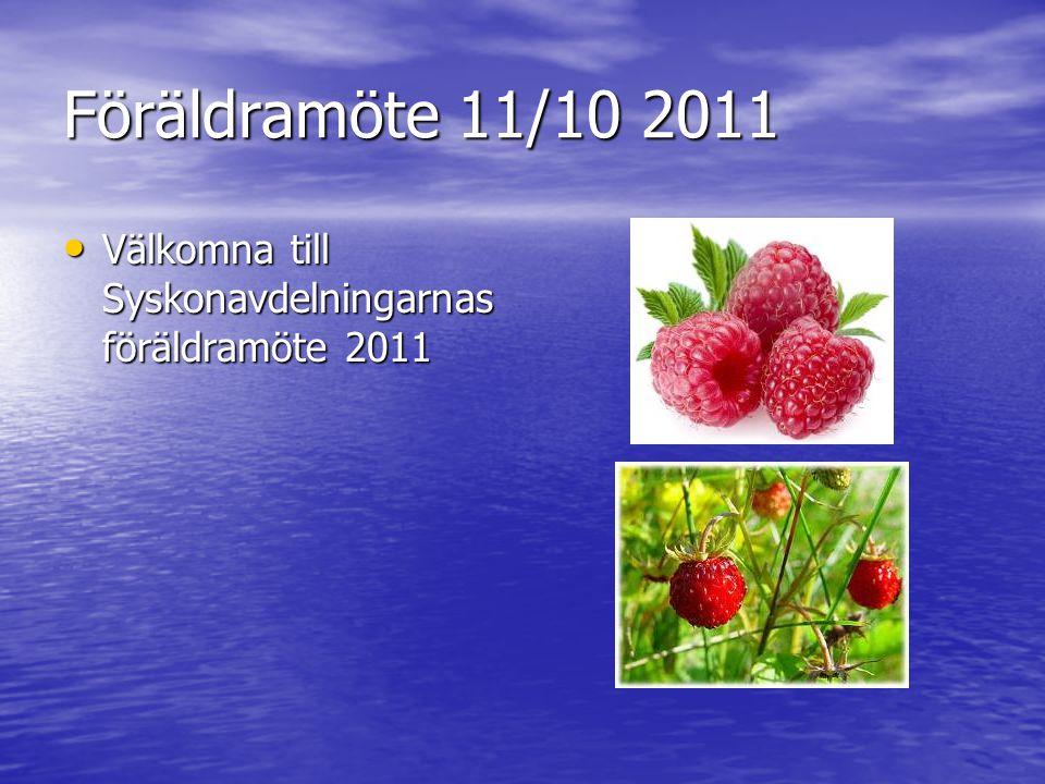 Föräldramöte 11/10 2011 • Välkomna till Syskonavdelningarnas föräldramöte 2011