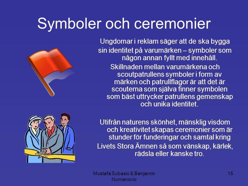 Mustafa Subasic & Benjamin Numanovic 15 Symboler och ceremonier Ungdomar i reklam säger att de ska bygga sin identitet på varumärken – symboler som nå