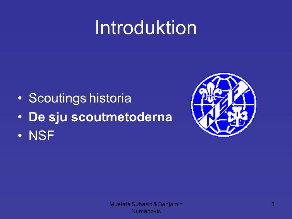 Mustafa Subasic & Benjamin Numanovic 6 De sju scoutmetoderna •Lag och Löfte •Lära genom att göra •Patrullsystem •Friluftsliv •Symboler och ceremonier •Stödjande och lyssnande ledarskap •Lokalt och globalt samhällsengagemang