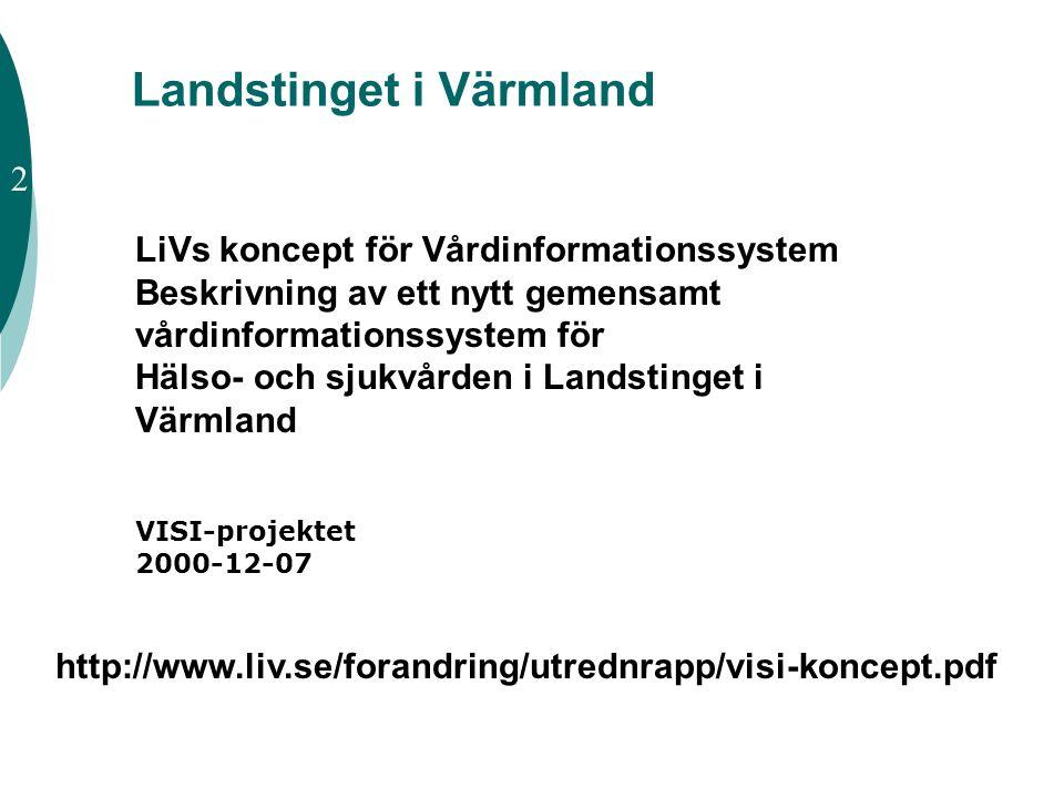 http://www.liv.se/forandring/utrednrapp/visi-koncept.pdf LiVs koncept för Vårdinformationssystem Beskrivning av ett nytt gemensamt vårdinformationssys