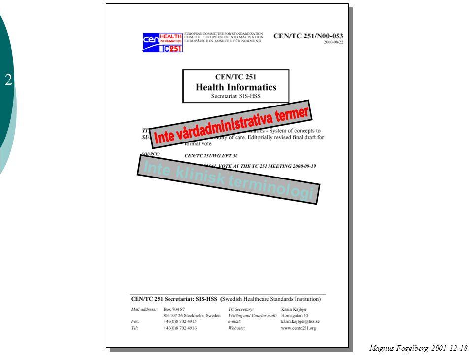 Magnus Fogelberg 2001-12-18 Inte klinisk terminologi 2
