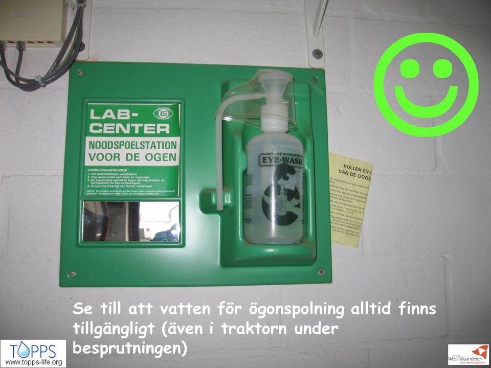 Henkilösuojautuminen, Källa TTL, Växtskydd för åkergrödor-ProAgriaSivu 10 27.6.2014 Se till att vatten för ögonspolning alltid finns tillgängligt (äve