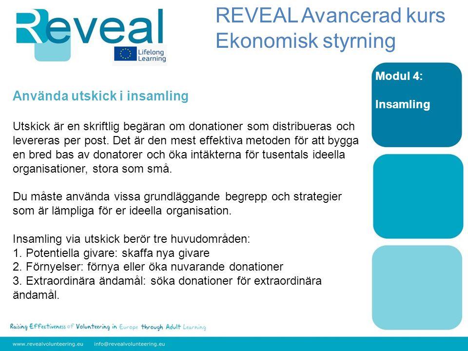 Modul 4: Insamling Använda utskick i insamling Utskick är en skriftlig begäran om donationer som distribueras och levereras per post.