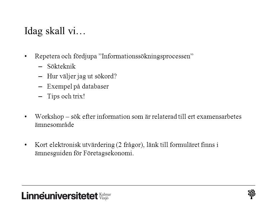 Formulera din frågeställning Ta fram materialet Välj källor Hitta sökord Utför sökningen Läs & värdera Sökprocessen: en sammanfattning Bildkälla: Karolinska Bibliotekets UB.