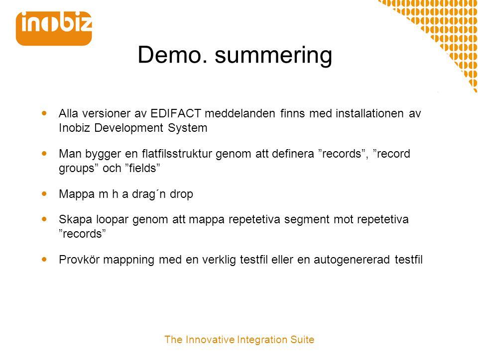 Demo. summering  Alla versioner av EDIFACT meddelanden finns med installationen av Inobiz Development System  Man bygger en flatfilsstruktur genom a