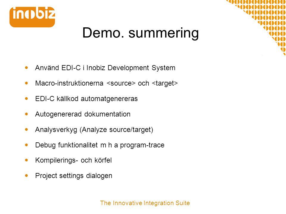 Demo. summering  Använd EDI-C i Inobiz Development System  Macro-instruktionerna och  EDI-C källkod automatgenereras  Autogenererad dokumentation