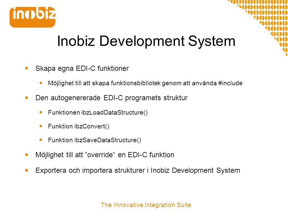 Inobiz Development System  Skapa egna EDI-C funktioner  Möjlighet till att skapa funktionsbibliotek genom att använda #include  Den autogenererade