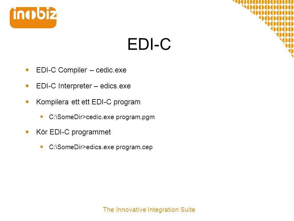 EDI-C  EDI-C Compiler – cedic.exe  EDI-C Interpreter – edics.exe  Kompilera ett ett EDI-C program  C:\SomeDir>cedic.exe program.pgm  Kör EDI-C pr