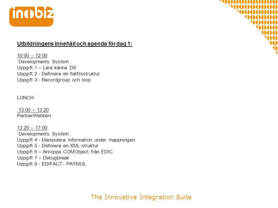 Utbildningens innehåll och agenda för dag 1: 10:00 – 12:00 Developments System : Uppgift 1 – Lära känna DS Uppgift 2 - Definiera en flatfilsstruktur U