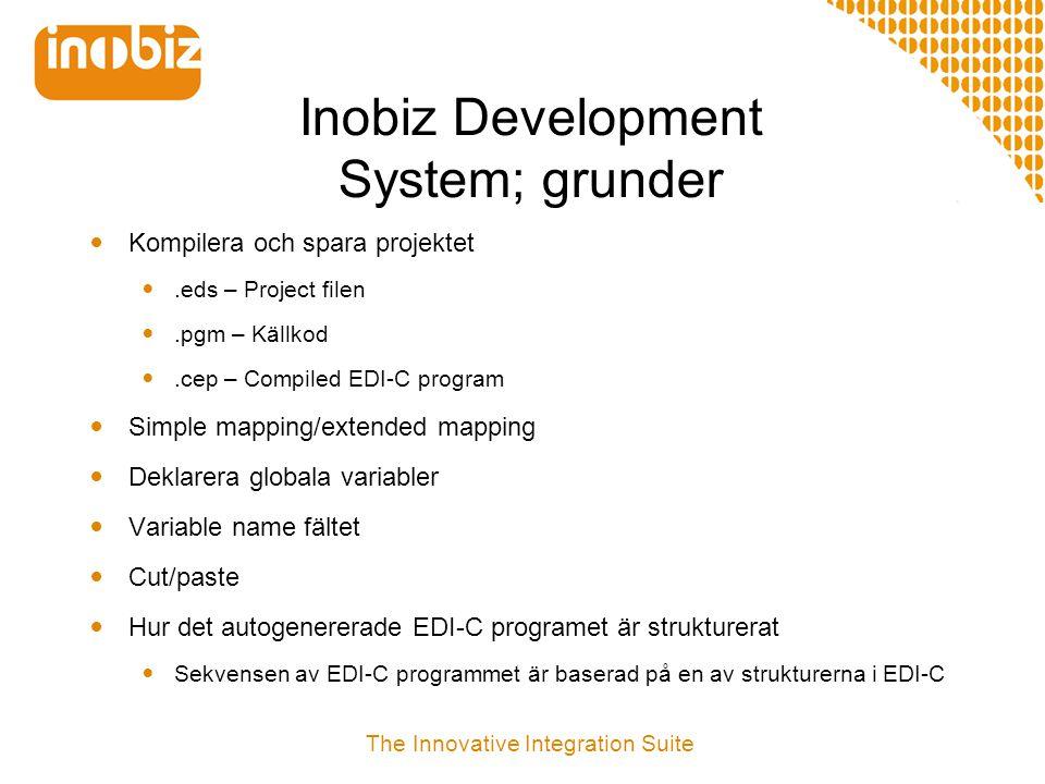 Inobiz Development System; grunder  Kompilera och spara projektet .eds – Project filen .pgm – Källkod .cep – Compiled EDI-C program  Simple mappi