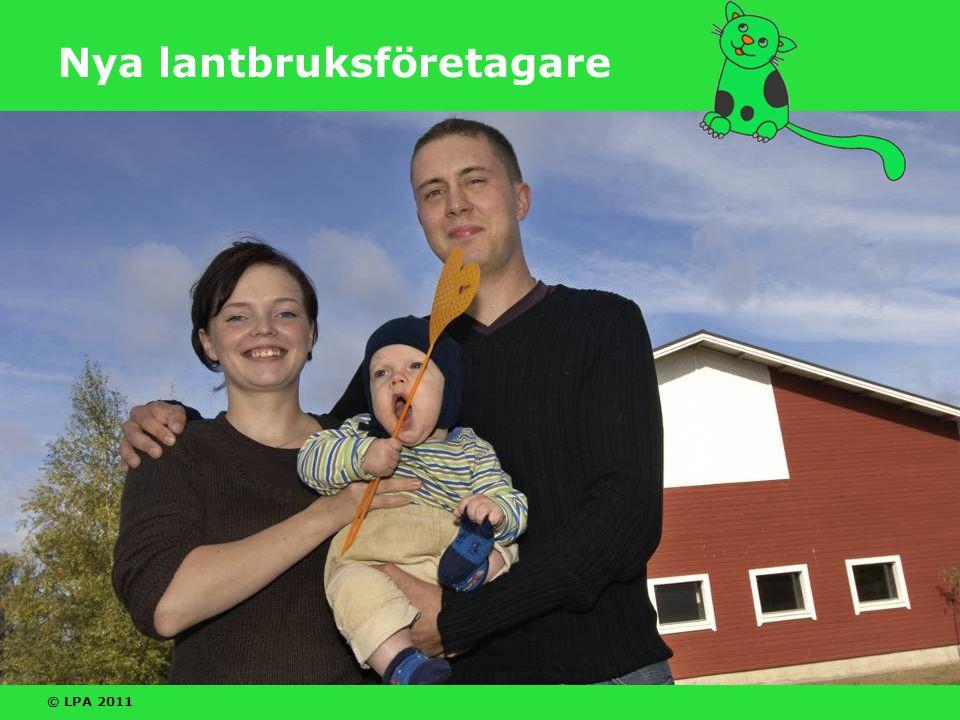 © LPA 2011 Nya lantbruksföretagare