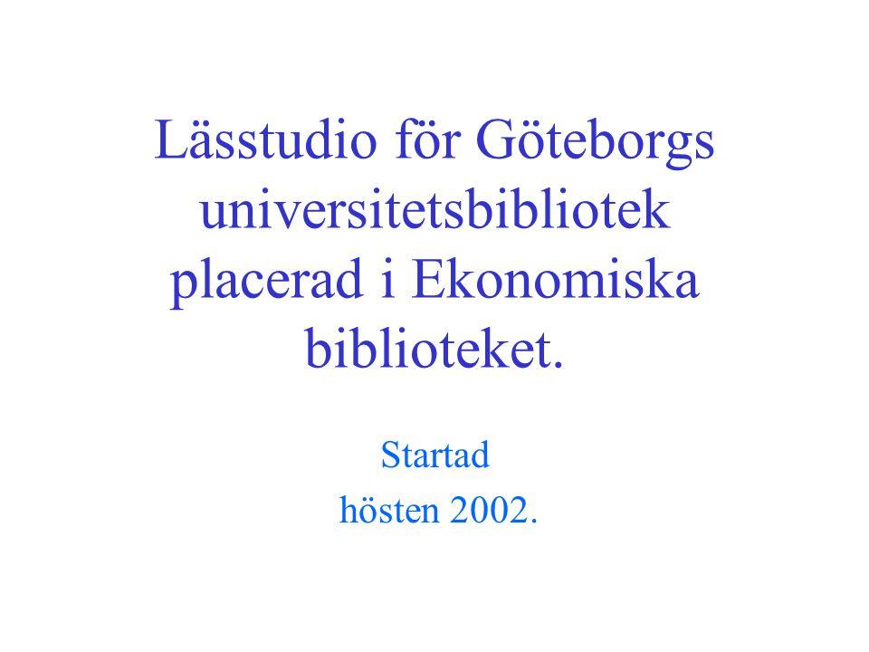 Några fakta om Göteborgs Universitet och Göteborgs Universitetsbibliotek •Göteborgs universitet har ca 40.000 studenter varav ca 5 % beräknas vara dyslektiker och ett 20 – tal synskadade studenter är inskrivna.