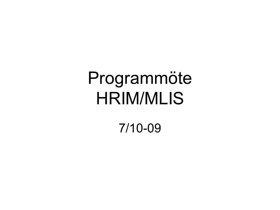 Programmöte HRIM/MLIS 7/10-09